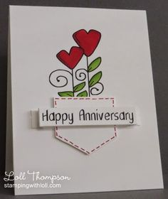 Happy Anniversary by Loll Thompson - Cards and Paper Crafts at Splitcoaststampers Aniversary Cards, Anniversary Greeting Cards, Love Anniversary, Wedding Anniversary Cards, Wedding Cards, Handmade Anniversary Cards, Anniversary Quotes, Happy Birthday Cards, Happy Birthdays