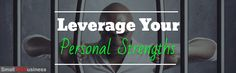 Leverage your personal strengths