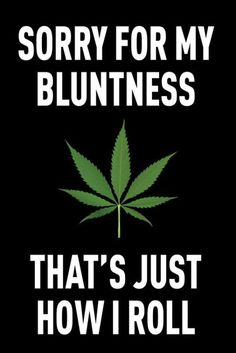 Buy top quality Cannabis Seeds from Seedsman. Our range of marijuana seeds is one of the largest online, with more than 3000 varieties of Cannabis Seeds. Stoner Quotes, Stoner Art, Weed Humor, Funny Quotes, Funny Humor, 420 Memes, Stoner Humor, Medical Marijuana, Herbs