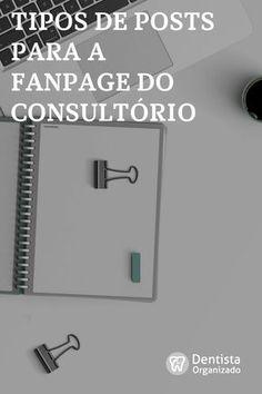 5 tipos de posts para a fanpage do consultório - Dentista Organizado