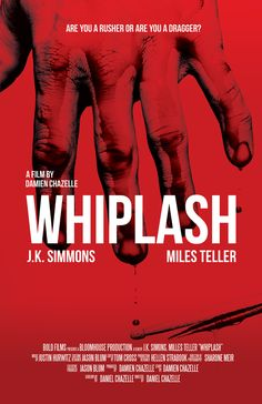 Whiplash (2014) This movie is fucking GREAT . Best movie about a musician . I give it a 9 out of 10 . Watch it.