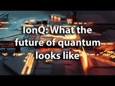 Future Technology IonQ CEO Peter Chapman argues that the road to adoption for quantum computing is happening faster than originally[...] Transportation Technology, Future Transportation, Cloud Computing Technology, Drone Technology, Michael Dell, Future Energy, Future Gadgets, Offshore Wind, Future Tech