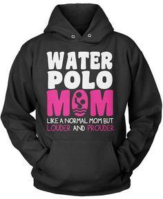 Loud and Proud Water Polo Mom Pullover Hoodie Sweatshirt