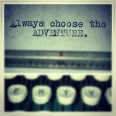 Always choose adventure. Free Spirit Girl