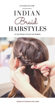 Today we tell you 15 different Indian braid hairstyles and how to do them. These Indian braids are quite easy and are beautiful. #indianbraids #braidshair #braidedhairstyle