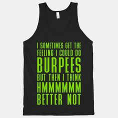 Hahaha! Pitch perfect... :) we need this shirt for crossfit