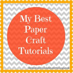 My Best Paper Craft Tutorials