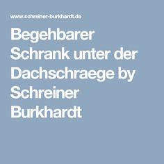 Begehbarer Schrank unter der Dachschraege by Schreiner Burkhardt Walk In Wardrobe Design, Beautiful Bedrooms, Door Entry, Round Round, Projects, House, Ideas