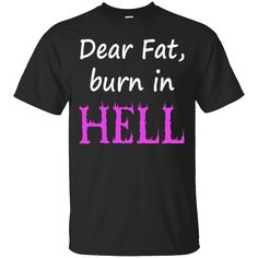 Hi everybody!   Dear Fat Burn in Hell Funny Workout Exercise Fitness T-Shirt https://lunartee.com/product/dear-fat-burn-in-hell-funny-workout-exercise-fitness-t-shirt/  #DearFatBurninHellFunnyWorkoutExerciseFitnessTShirt  #DearFunnyExercise #FatT #BurnFunny #inTShirt #HellExerciseT #FunnyWorkoutExerciseFitnessTShirt #Workout