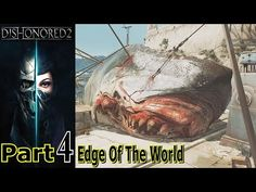 Edge Of The World | Dishonored 2 | Part 4 | Gameplay Walkthrough | PC Gaming | Live Commentary - YouTube