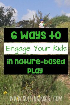 6 Ways to Engage Your Child in Nature-Based Play. Outdoor play is so important for childhood development. You can encourage your child to play more outside with these tips and advice.