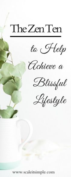 Are you looking for a life overflowing with bliss? Incorporating Zen into your life may be the missing piece to help you cultivate the lifestyle you crave.