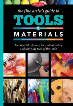 The Artist's Guide to Tools & Materials | Walter Foster Blog