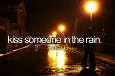 Someone be my kiss in the rain please :) ?  REPIN IT :)