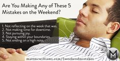 Your weekend might be the most important time of the week. Are you using it wisely? Here are the 5 mistakes most people make on the weekends