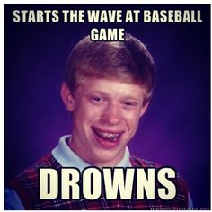 Unlucky Brian. Lol!!