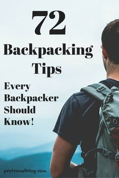 Backpack better with this amazing collection of 72 useful tips for backpacking anywhere in the world. Click here to see them.