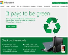 Microsoft Offers $400 Gift Card For Going Green - Its true as the title says. Microsoft offering Gift card for going green. Bring in your Tablet,PC, Mobile or even game software for free recycling, if it has value Microsoft will pay upto $400 worth Gift card. Details inside. [Click on Image Or Source on Top to See Full News]