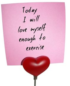 """dont say """"im so fat I have to excerise"""" stay away from the self loathing - instead tell yourself """"i deserve a healthy, comfortable & active life, today I will reward myself w/ a good old fashion sweat out!!"""" ok, it's cheesy, but we have to learn to love ourselfs, drop the hate."""