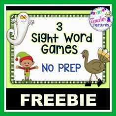 *FREEBIE* Beginning Sight Word Games This freebie consists of 3 no prep games with Halloween, Thanksgiving and Christmas themes. Perfect seasonal games that your students will enjoy!