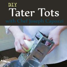 Want to make your own amazing tots? Tater Tots with Chef Joseph Capozzi (you'll never forget after this funny video) #imcomingover #spankyvandyke