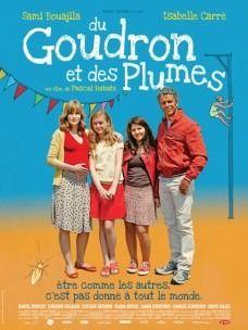 Du Goudron et des Plumes - Talina Boyaci - Isabelle Carré - Sami Bouajila - Laura Genovino
