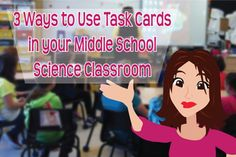 3 Ways to Use Task Cards in the Middle School Classroom