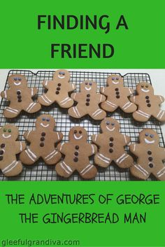 FINDING A FRIEND - THE ADVENTURES OF GEORGE THE GINGERBREAD MAN - gleeful grandiva