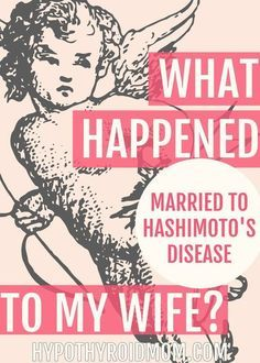 I got married 27 years ago. Seven years in she got sick and a few years later was diagnosed with Hashimoto's thyroiditis. Suddenly I was Married to Hashimoto's. Hashimoto Thyroid Disease, Hypothyroidism Diet, Thyroid Diet, Thyroid Issues, Disease Symptoms, Thyroid Problems, Thyroid Health, Autoimmune Disease, Thyroid Symptoms