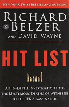 Hit List: An In-Depth Investigation into the Mysterious Deaths of Witnesses to the JFK Assassination by Richard Belzer http://www.amazon.com/dp/1620878070/ref=cm_sw_r_pi_dp_1JzWub0P0TXXR