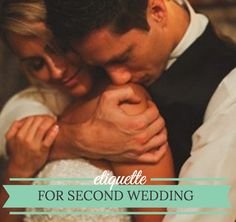 Second Wedding Etiquette Advice and Help for Second Marriages | I Do Take Two