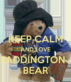 KEEP CALM AND LOVE PADDINGTON   BEAR