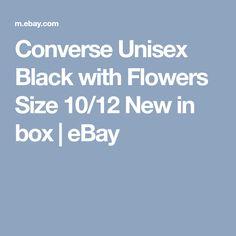 Converse Unisex Black with Flowers Size 10/12 New in box   eBay