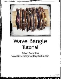 Wave Bangle Tutorial Robyn Cornelius Can't make the B class but found a tutorial== yea