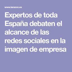 Expertos de toda España debaten el alcance de las redes sociales en la imagen de empresa