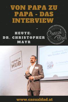 Dr. Mayr von Milupa Österreich war dieses Mal mein Interviewpartner. Das große Thema war die sogenannte Resilienz, aber lest selbst... Interview, Happy Family, Blog, Dads, Daddy And Son, Father And Baby, Stay At Home, Four Kids, Parental Leave