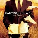 Casting crowns. Love love love the lyrics to their songs...very powerful!