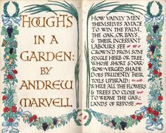 Society is all but rude / To this delicious solitude. ('Thoughts in a Garden' by Andrew Marvell.)