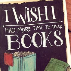 I wish I had more time to read books!