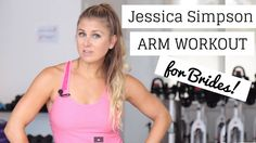 Jessica Simpson Wedding Day Arms! Follow Along Workout for Brides