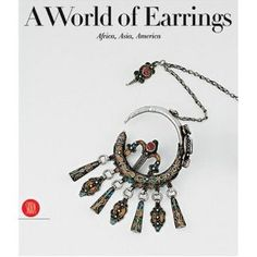 A World of Earrings: Africa, Asia, America (Ghysels Collection). Anne Van Cutsem (Author)