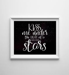 "INSTANT DOWNLOAD 8X10"" printable digital art - Kiss me under the light of a thousand stars - Song quote - Romantic wall decor by ArtsyTypeShop on Etsy"