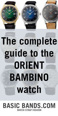 View our complete guide on the Orient Bambino at our blog, www.basicbands.com. Includes pictures of all models and versions of the Bambino, links and more.