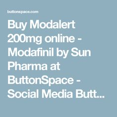 Buy Modalert 200mg online - Modafinil by Sun Pharma at ButtonSpace - Social Media Buttons | Social Network Buttons | Share Buttons
