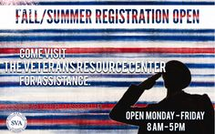 Registration is Open! Come visit the Veterans Resource Center for assistance.