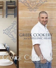 """George Calombaris' """"Greek Cookery for the Hellenic Heart"""" - Great greek dip recipes as well as marinades for meat and fish."""