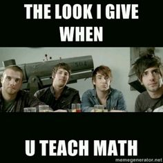 All Time Low meme, I mainly have Alex's face on math class