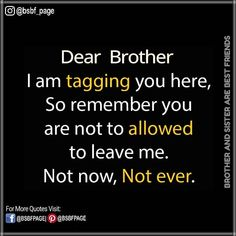 The 100 Greatest Brother Quotes And Sibling Sayings The famous quotes about brother: These quotes will tell you how brothers and sisters relationship and lo Brother Sister Love Quotes, Brother And Sister Relationship, Brother Birthday Quotes, Brother And Sister Love, Brother From Another Mother, Cousin, Rider Quotes, Sibling Quotes, Family Quotes