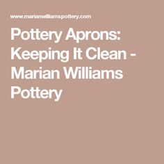 Pottery Aprons: Keeping It Clean - Marian Williams Pottery