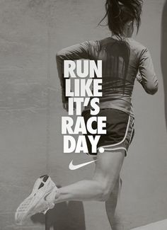 Run like it's race day. http://www.ilikerunning.com #nike #quote #running Marathon Training, Fitness Quotes, Fitness Tips, Fitness Workouts, Fitness Goals, Nike Sneakers, Nike Running Motivation, Nike Running Quotes, Daily Motivation